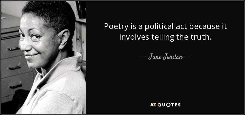 quote-poetry-is-a-political-act-because-it-involves-telling-the-truth-june-jordan-15-5-0581